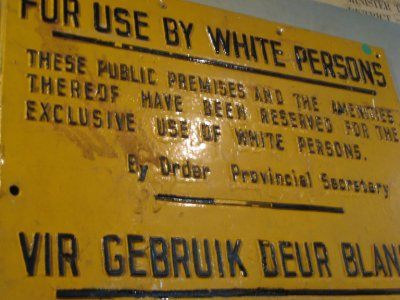 Typical sign during Apartheid.