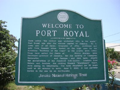 Port Royal - once known as the richest, most wicked city in the world.