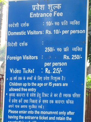 An example of the difference in entrance fees (everywhere basically) for Foreigners and Indians.