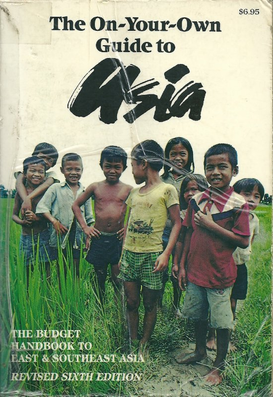 """The On-Your-Own Guide to Asia"" (1983) - My guidebook in Asia 1985"