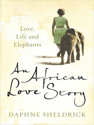 Love, Life and Elephants