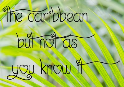 The Caribbean but not as you know it