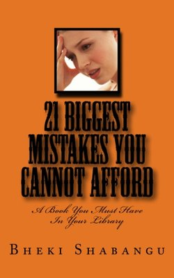 21 Biggest Mistakes You Cannot Afford: A Book You Must Have In Your Library