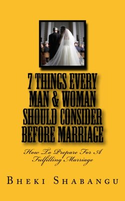 7 Things Every Man &#38; Woman Should Consider Before Marriage: Preparing For A Fulfilling Marriage