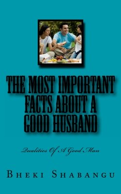 The Most Important Facts About A Good Husband: Qualities Of A Good Man