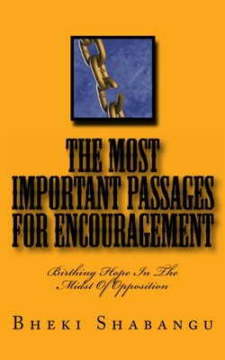 The Most Important Passages For Encouragement: Birthing Hope In The Midst Of Opposition