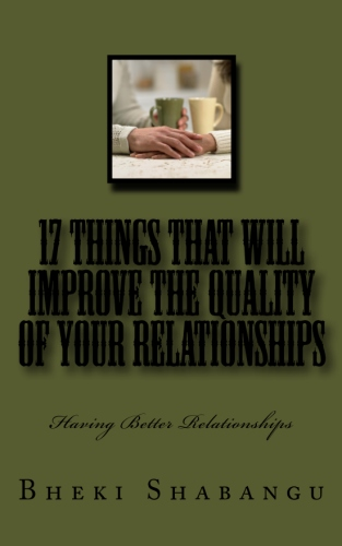 17 Things That Will Improve The Quality Of Your Relationships: Having Better Relationships