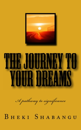 The Journey To Your Dreams: A Pathway To Significance