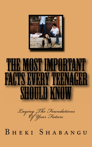 The Most Important Facts Every Teenager Should Know: Laying The Foundations Of Your Future