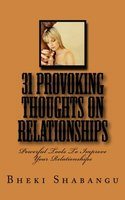 31 Provoking Thoughts On Relationships: Tools To Improve Your Relationships