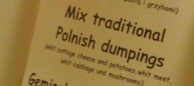 """Mix traditional Polnish dumpings: whit cottage cheese and potatoes, whit meet, whit cabbage und mushrooms"""