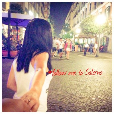 Follow me to Salerno