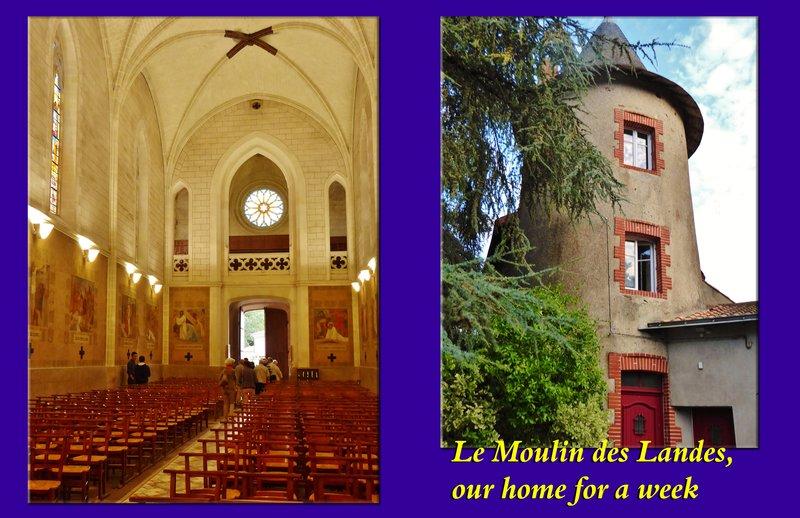 Eglise Notre Dame and Le Moulin des Landes, our gite