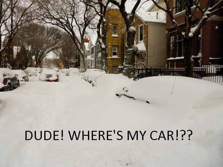 Dude, where's my car??