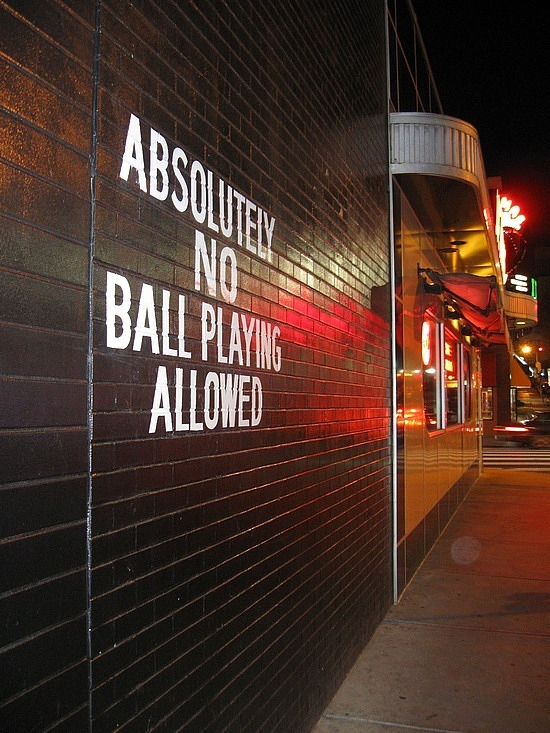 No ball playing allowed! Oops...