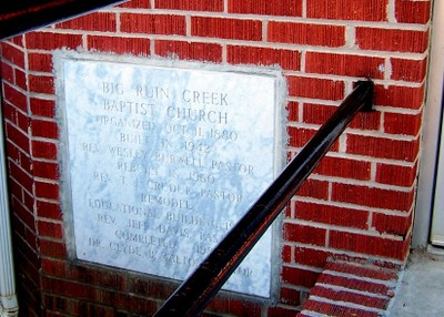 Plaque on Big Ruin Creek Baptist Church Organized 1880.  Built 1942.  Rebuilt 1960