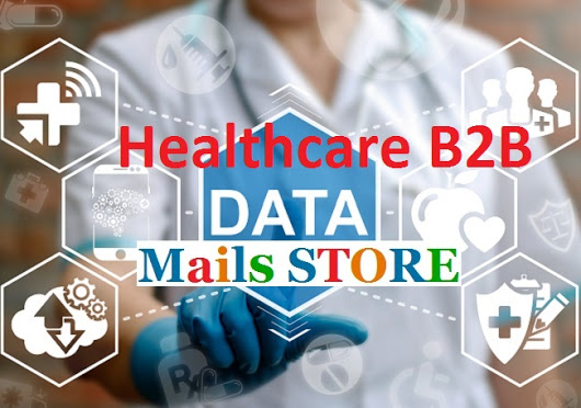 Healthcare Mailing List|Healthcare Mailing Addresses | Mails Store