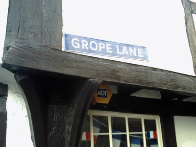 SHREWSBURY,  ENGLAND.--  Grope  Lane.--  Associated  with  prostitution in about  1324.